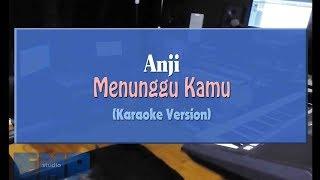Anji - Menunggu Kamu (KARAOKE TANPA VOCAL)