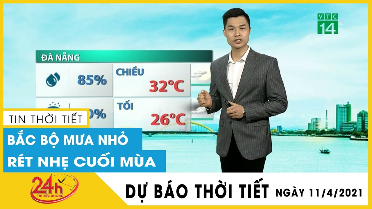 Dự báo thời tiết ngày mai 11/4 Hà Nội giảm mưa,rét về đêm, HCM nắng nóng Dự báo thời tiết 3 ngày tới | Thông tin thời tiết hôm nay và ngày mai