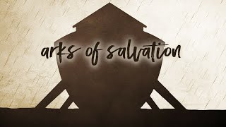Arks of Salvation   Pastor Don Young
