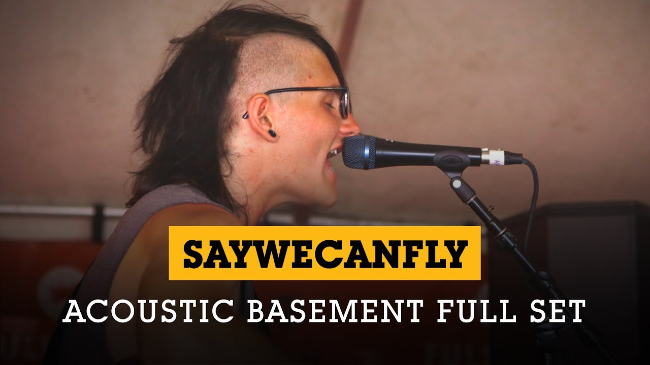 SayWeCanFly   Acoustic Basement 7.5.15 Full Set