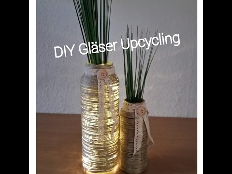DIY Gläser Upcycling - YouTube