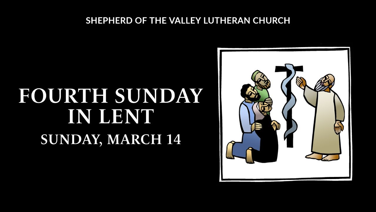 Fourth Sunday in Lent - March 14, 2021