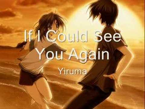 If I Could See You Again - Yiruma