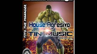 HOUSE AGRESIVO TIN MUSIC-DJ ANDERSON EL INIGUALABLE