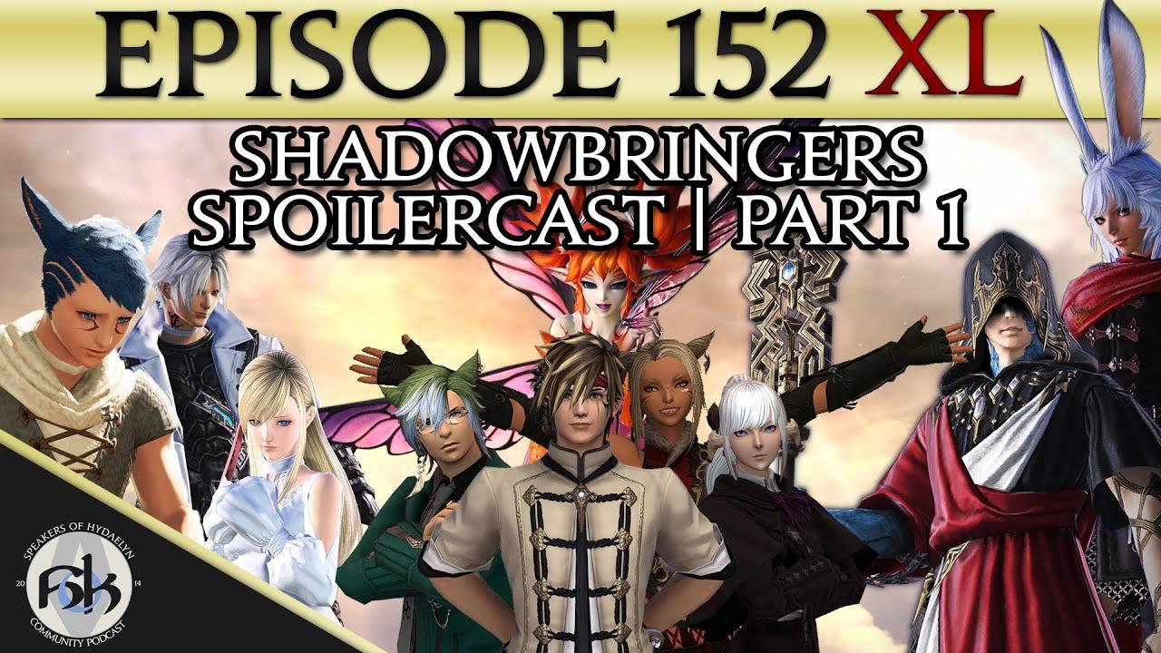 [FFXIV] Shadowbringers SPOILERCAST Part 1 | SoH XL | #152