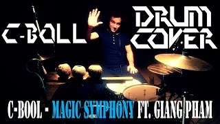 C-BooL - Magic Symphony ft. Giang Pham DRUM COVER