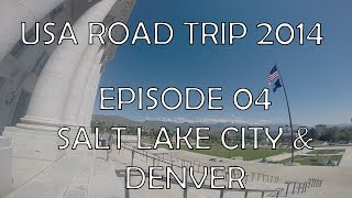 USA Road Trip 2014 - Episode 04 - Salt Lake City & Denver
