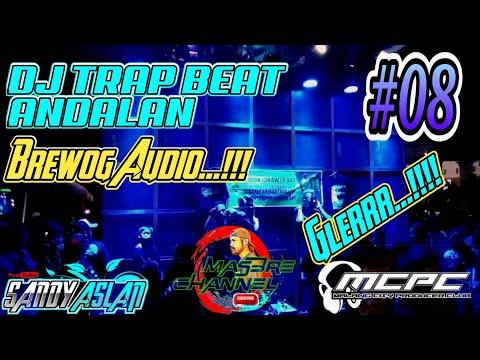 DJ TRAP BEAT ANDALAN Brewog Audio Remix By Sandy Aslan – MasBre Competition Rimex #08