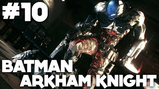 Batman Arkham Knight FR | Gameplay - Episode 10 : Miagani ( PS4 )