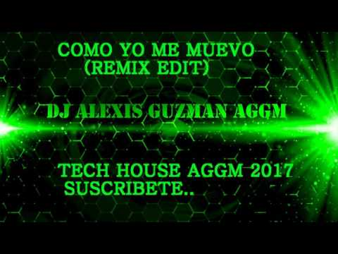 COMO YO ME MUEVO (REMIX edit)TECH HOUSE DJ ALEXIS AGGM