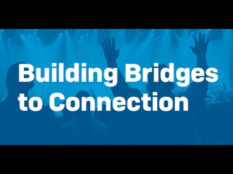 Building Bridges to Connection - Ralph Johnson