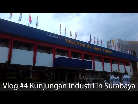 Vlog #4 Kunjungan Industri In Surabaya