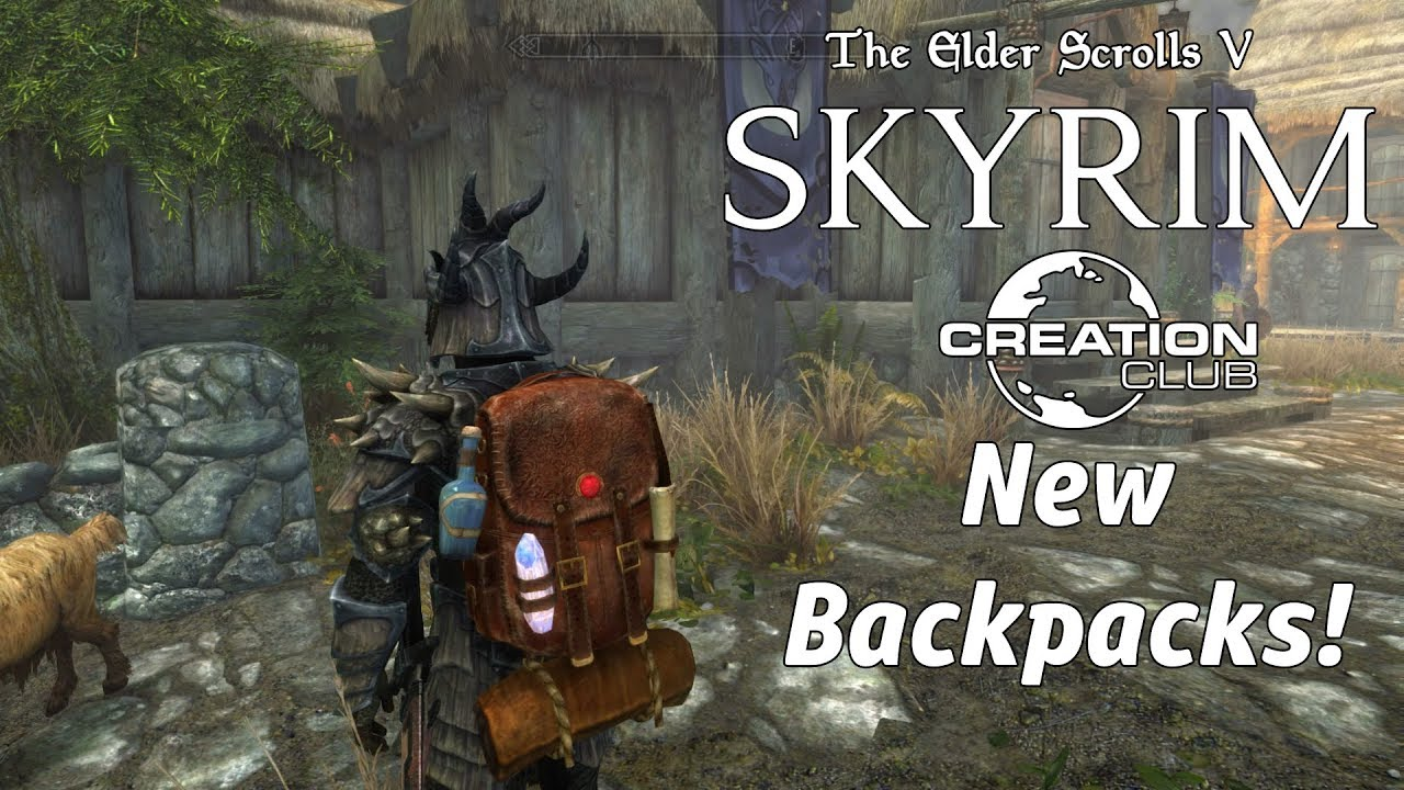 da9baa1f85af Skyrim se new backpacks creation club youtube jpg 1280x720 Skyrim backpacks