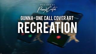 Gunna One Call cover art | RECREATION| Video
