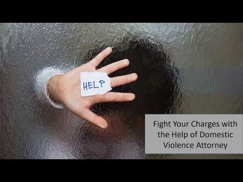 Fight Your Charges with the Help of Domestic Violence Attorney
