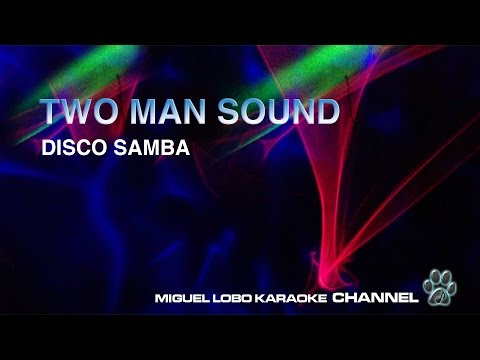 TWO MAN SOUND - DISCO SAMBA - Karaoke Channel Miguel Lobo