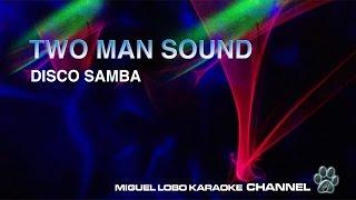 TWO MAN SOUND - DISCO SAMBA - Karaoke Channel Miguel Lobo