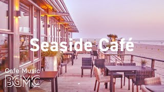 Seaside Cafe: Summer Dreamy Bossa Nova - Relaxing Guitar Bossa Music for Work & Study