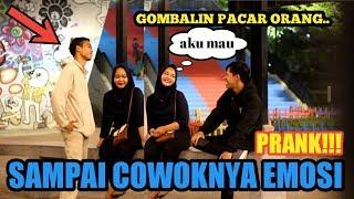 PRANK!! GOMBALIN PACAR ORANG    Sampai cowoknya emosi - PRANK INDONESIA