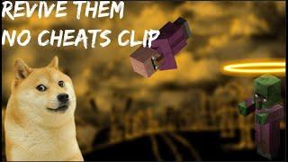 REVIVE THEM   No Cheat Clip