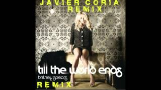 Till the world ends-Britney spears-Javier Coria