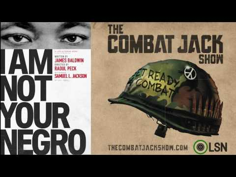 Combat Jack Show: I Am Not Your Negro feat. Raoul Peck (LSN Podcast)