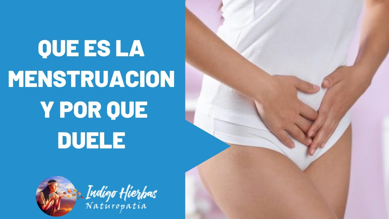 Que es la menstruacion y porque duele
