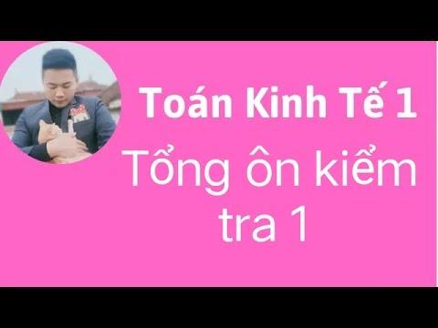 Download Toán kinh tế 1 -Tổng ôn kiểm tra 1 Toán KT1 hvnh ♥️ Quang Trung TV