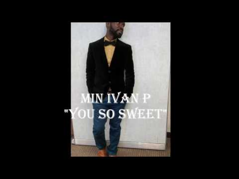 "MIN IVAN P ""YOU SO SWEET"" LIBERIAN MUSIC"