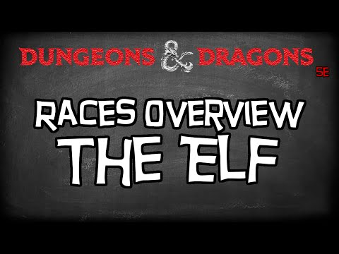 "Dungeons & Dragons 5e Races Tutorial ""The Elf & Subraces"""
