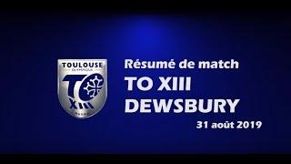 Résumé TO XIII v Dewsbury - Round 26 Championship - 31.08.2019