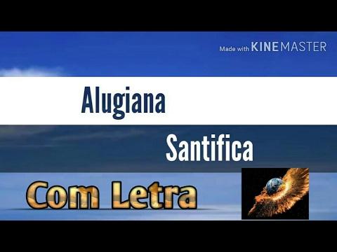 Santifica (Com Letra E Voz) Alugiana Impactante (Legendado)