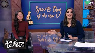 Gambar cover Katie Nolan and Mina Kimes judge the cutest dogs in sports   Always Late with Katie Nolan