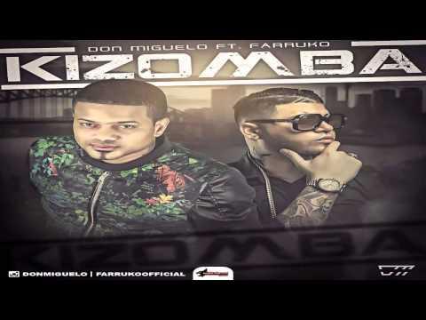 Kizomba - Don Miguelo Ft Farruko (Letra) (Descarga) ★ Reggaeton 2015 ★