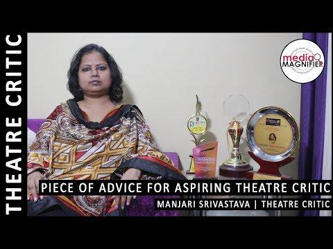 Piece of advice for aspiring Theatre Critic Q&A W/Manjari Srivastava | Theatre Critic