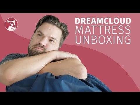 DreamCloud Mattress - Unboxing