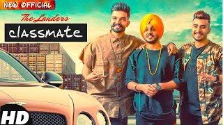 Classmate ( Full Song ) - The LanderS   Mr Vgrooves   Latest Punjabi Songs 2018