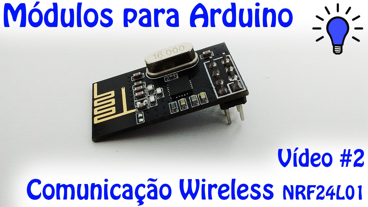 Módulos Para Arduino Vídeo 02 Comunicação Wireless Nrf24l01