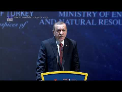 World Energy Congress | Recep Tayyip Erdoğan, President, Government of Turkey, Turkey