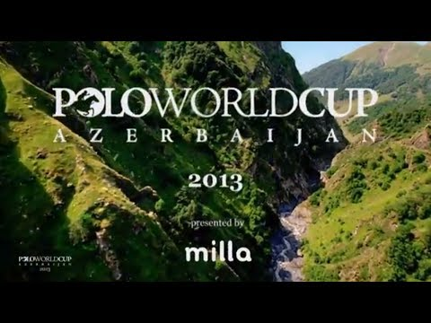 Full Film: Polo World Cup, Baku, Azerbaijan 2013