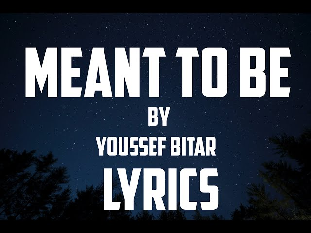 Youssef Bitar - Meant To Be (Official Lyric Video)