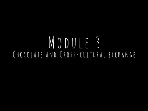 Module Three - Chocolate and Cross-Cultural Exchange