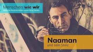 Naaman und sein Stolz - 2.Könige 5,1-19 - Maiko Müller