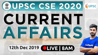 8:00 AM - UPSC CSE 2020 | Current Affairs Show by Sumit Sir | 12th Dec  2019 | The Hindu, PIB, PSC