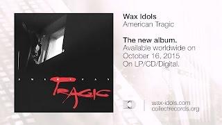 Wax Idols - Deborah (Official)