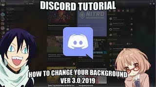 (NEW 2019) HOW TO CHANGE YOUR DISCORD BACKGROUND VER 3.0 | TUTORIAL