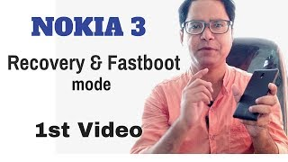 NOKIA 3: How to boot into recovery & fastboot mode .