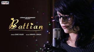 Battian (Lyrical Video Song) | Ft.Sims Kaur | Indian Punjabi Romantic Latest Song 2019
