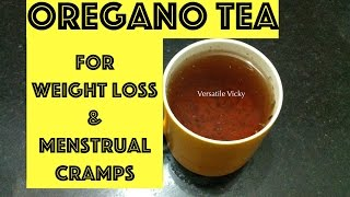 Oregano Antioxidant Tea For Weight Loss, Menstrual Cramps, Vaginal Yeast Infection & Fever