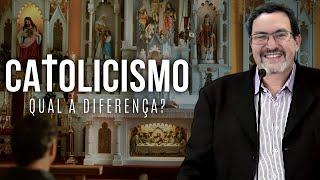 Catolicismo: Qual a diferença? (Aula) - Solano Portela